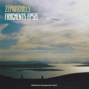 Zephyrhills - Fragments Ep58 // 17.08.14