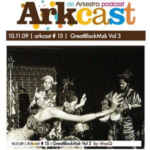 Arkcast #15 | GreatBlackMzk Vol 3 x Masq
