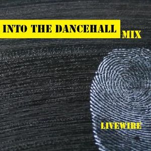 Livewire - 'Into the Dancehall' Mix November 2010