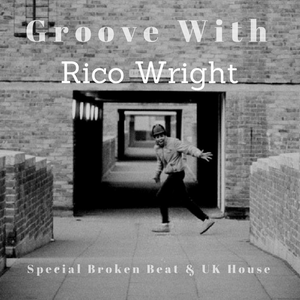 GROOVE WITH.. Rico Wright