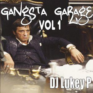Dj Lukey P - Gangsta Garage Vol 1