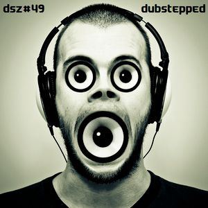 The Dub Step Zone #49... Dubstepped...