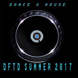 Dance & House Summer DFTD 2017