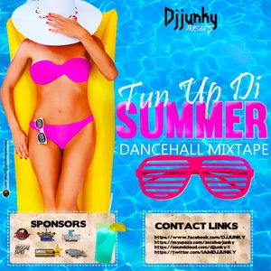 DJJUNKY - TUN UP DI SUMMER DANCEHALL MIXTAPE