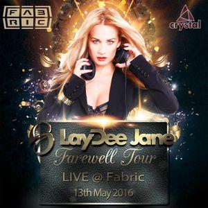 LayDee Jane LIVE @ FABRIC (Farewell Tour) - 13May2016