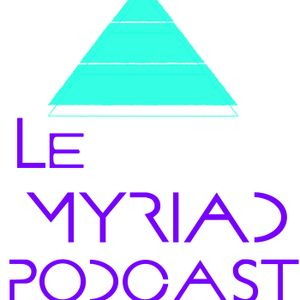 Le Myriad podcast , Episode 4