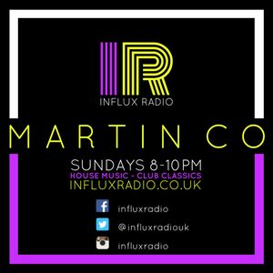 DJ Martin Co Live On Influx Radio Sunday 15TH JAN 2017