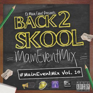 "#MainEventMix Vol. 10 ""Back To Skool"""