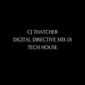 CJ Thatcher - Digital Directive Mix 01 Tech House