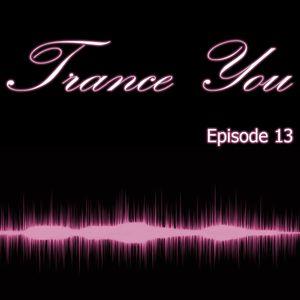 Trance You Episode 13