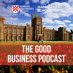 Good Business Podcast Episode 1: Ethics, Human Rights, and Sustainability at M&S