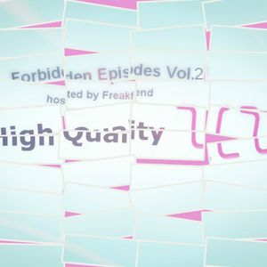 2LZLabel presents Forbiden Episodes Vol.2 hosted by Freakfiend