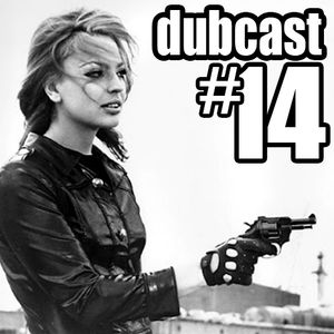 Dubcast #14: favs from #1-9