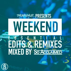 TheMashup Weekend Essentials February 2021 Mixed By So Acclaimed