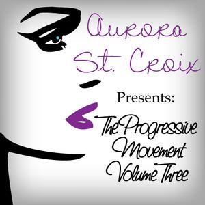 Aurora St.Croix Presents: The Progressive Movement – Volume III