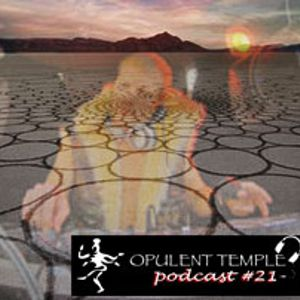 Opulent Temple Podcast #21 - Dutch live @ Sacred Dust 2010