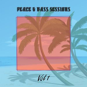 Peace & Bass Sessions - Volume 1