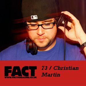 FACT Mix 73: Christian Martin