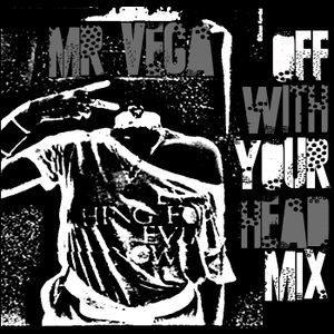 Mr Vega - Off With Your Head Mix