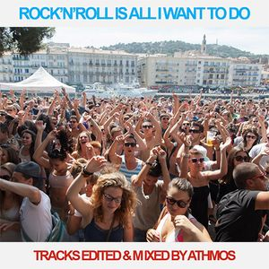 Rock'n'Roll is all I want to do