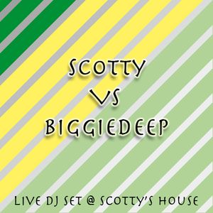 Scotty VS BiggieDeep Live Dj Set @ Scotty's House
