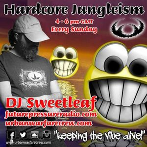 HARDCORE JUNGLEISM - DJ Sweetleaf - Urban Warfare Crew 03.07.2016