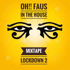Oh!! Faus in the House - Mixtape Lockdown 2
