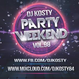 DJ Kosty - Party Weekend Vol. 98