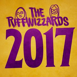 The Riffwizzards - Picks of the Year 2017