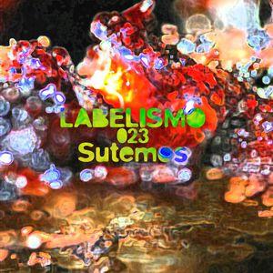 LABELISMO #023 - Sutemos