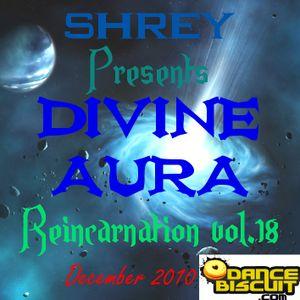 Shrey Pres. Divine Aura - Reincarnation Vol.18