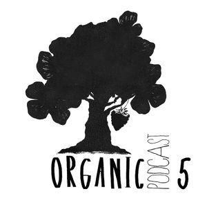 ORGANIC Podcast 5 - Pierro
