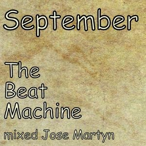 The Beat Machine September '10  (Mixed Jose Martyn)