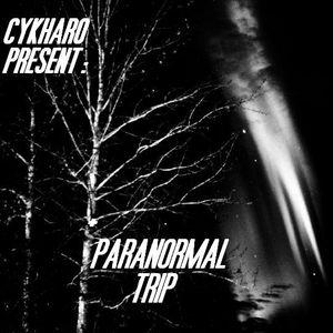 Cykharo-Paranormal Trip