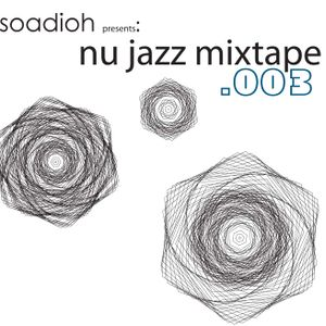 Soadioh Presents: Nu Jazz Mixtape .003