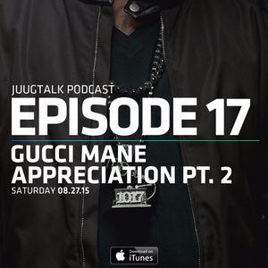 Episode 17: Gucci Mane Appreciation Pt. 2