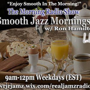 Smooth Jazz Mornings w/ Ron Hamilton 6-8-17
