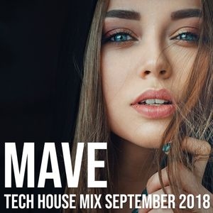 Mave - Tech House Mix - September 2018
