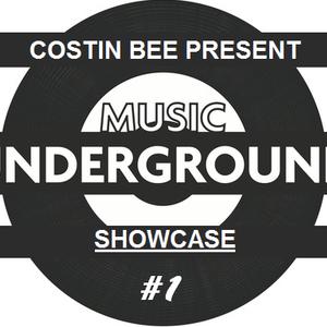 UNDERGROUND MUSIC SHOWCASE MIX #1 (Costin Bee)
