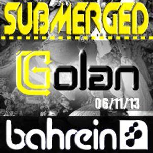 DJ Golan @ Bahrein (SUBMERGED) 06-11-2013