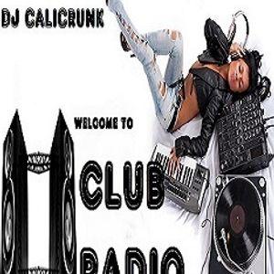 DJ CALICRUNK - CLUB RADIO 6 27 15 PT1