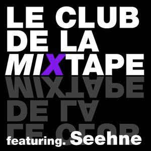 Seehne mix for Le Club de La Mixtape