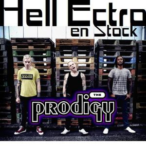 Hell Ectro en Stock #87 - 28-02-2014 - Tribute to the Prodigy