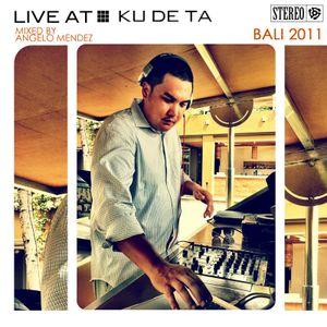 Live @ Ku De Ta (Part One) Mixed By Angelo Mendez