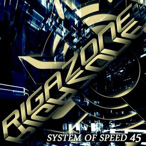 RIGAZONE - SYSTEM OF SPEED 45 (TRANCE MUSIC)