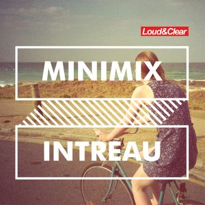Intreau - Loud&Clear minimix