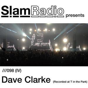 Dave Clarke @ SlamRadio - 098iv (T In The Park 2014)