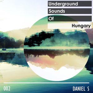 Daniel S - Underground Sound of HUNGARY - 002