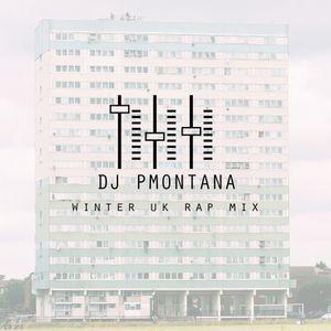 Winter 2016 UK Rap Mix @DJ_PMontana