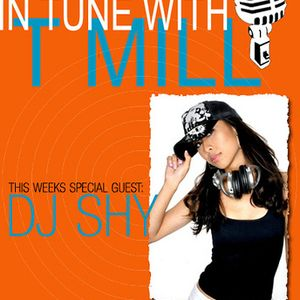 """DJ Shy is """" in tune with tmill"""""""